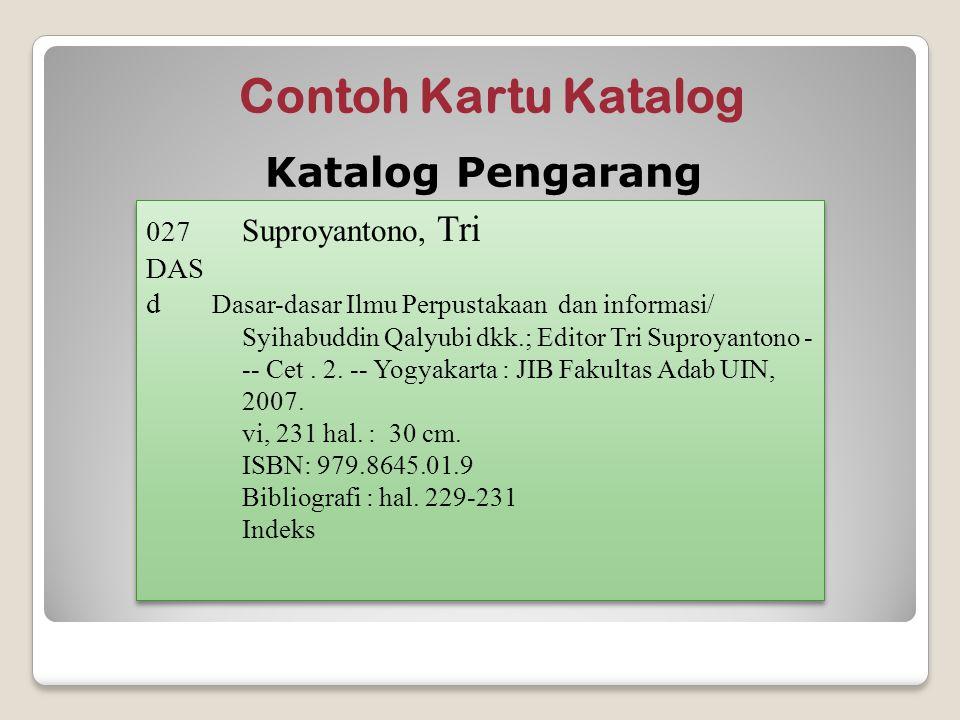 Contoh Kartu Katalog 027 Suproyantono, Tri DAS d Dasar-dasar Ilmu Perpustakaan dan informasi/ Syihabuddin Qalyubi dkk.; Editor Tri Suproyantono - -- C