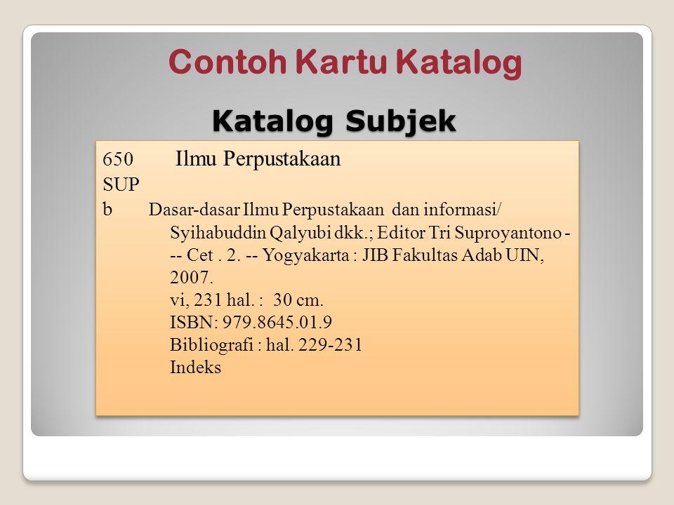 Contoh Kartu Katalog 650 Ilmu Perpustakaan SUP b Dasar-dasar Ilmu Perpustakaan dan informasi/ Syihabuddin Qalyubi dkk.; Editor Tri Suproyantono - -- C