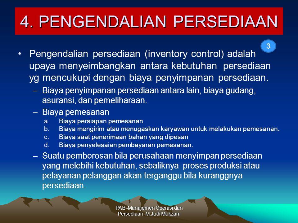 4. PENGENDALIAN PERSEDIAAN Pengendalian persediaan (inventory control) adalah upaya menyeimbangkan antara kebutuhan persediaan yg mencukupi dengan bia