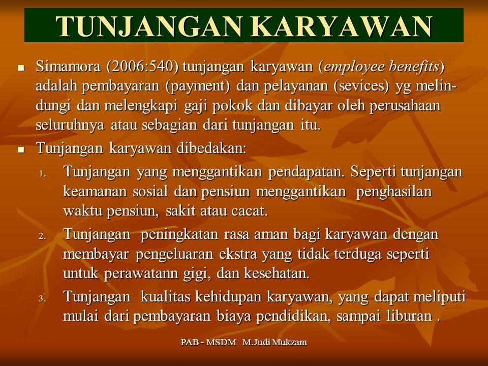 TUNJANGAN KARYAWAN Simamora (2006:540) tunjangan karyawan (employee benefits) adalah pembayaran (payment) dan pelayanan (sevices) yg melin- dungi dan
