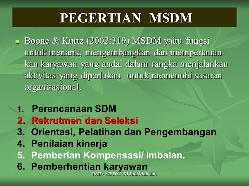 PEGERTIAN MSDM PEGERTIAN MSDM 1. Perencanaan SDM 2.Rekrutmen dan Seleksi 3.Orientasi, Pelatihan dan Pengembangan 4.Penilaian kinerja 5.Pemberian Kompe