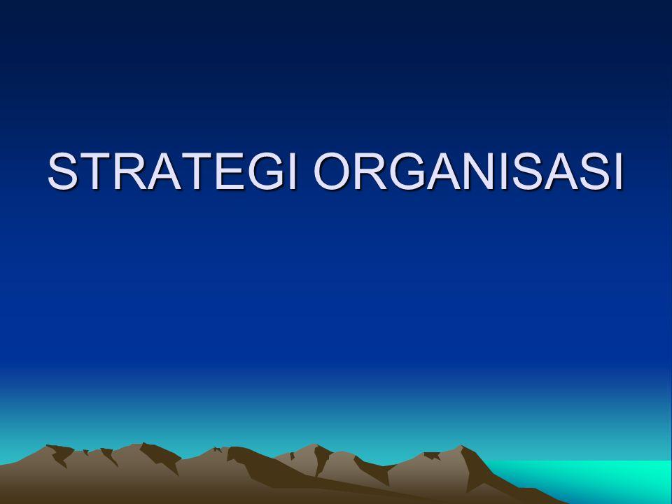 KESIMPULAN Strategi adalah sesuatu yang mencakup tujuan jangka panjang suatu organisasi dan arah tindakan serta cara mencapainya Jenis strategi cukup beragam seperti menurut Mill dan Snow; defender; prospectors, analyzer; dan reactors.