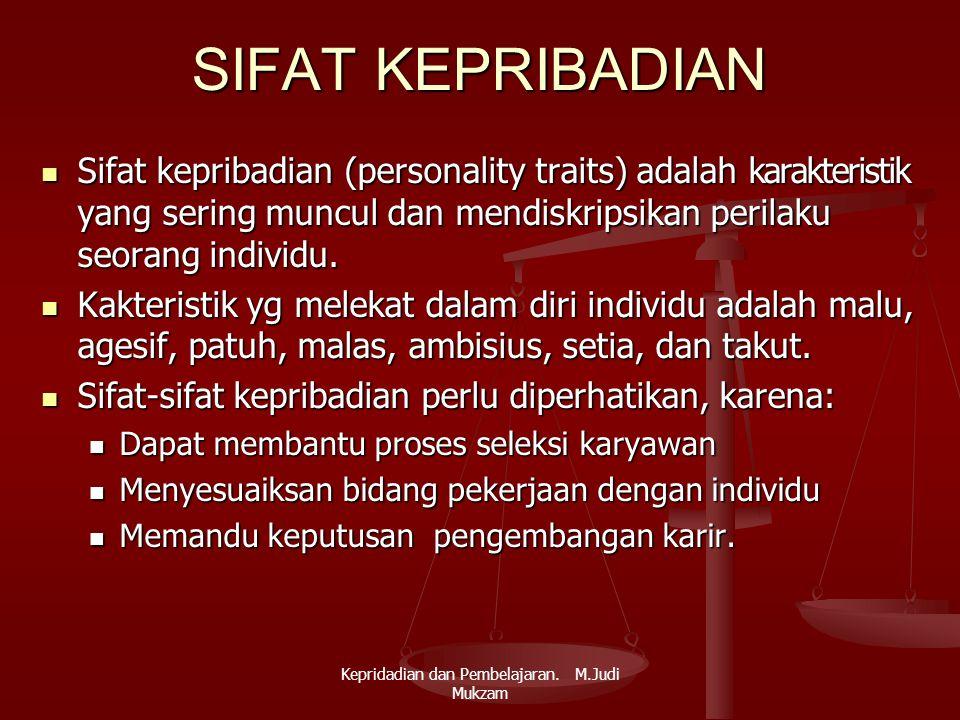 SIFAT KEPRIBADIAN Sifat kepribadian (personality traits) adalah karakteristik yang sering muncul dan mendiskripsikan perilaku seorang individu. Sifat