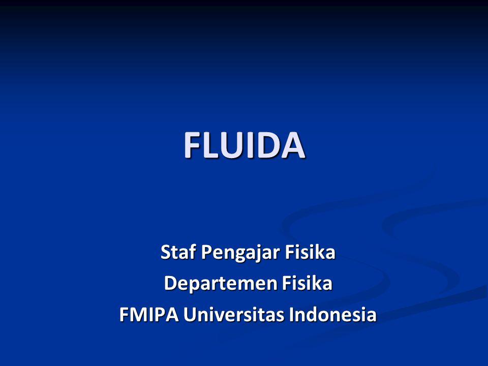 Staf Pengajar Fisika Departemen Fisika FMIPA Universitas Indonesia FLUIDA