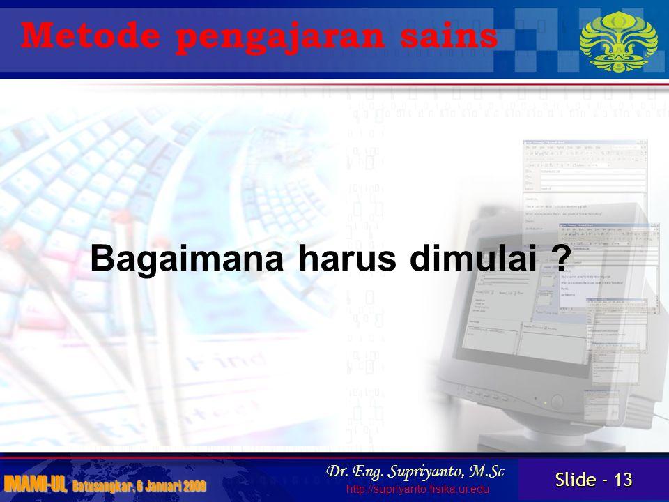 Slide - 13 IMAMI-UI, Batusangkar, 6 Januari 2009 Dr.