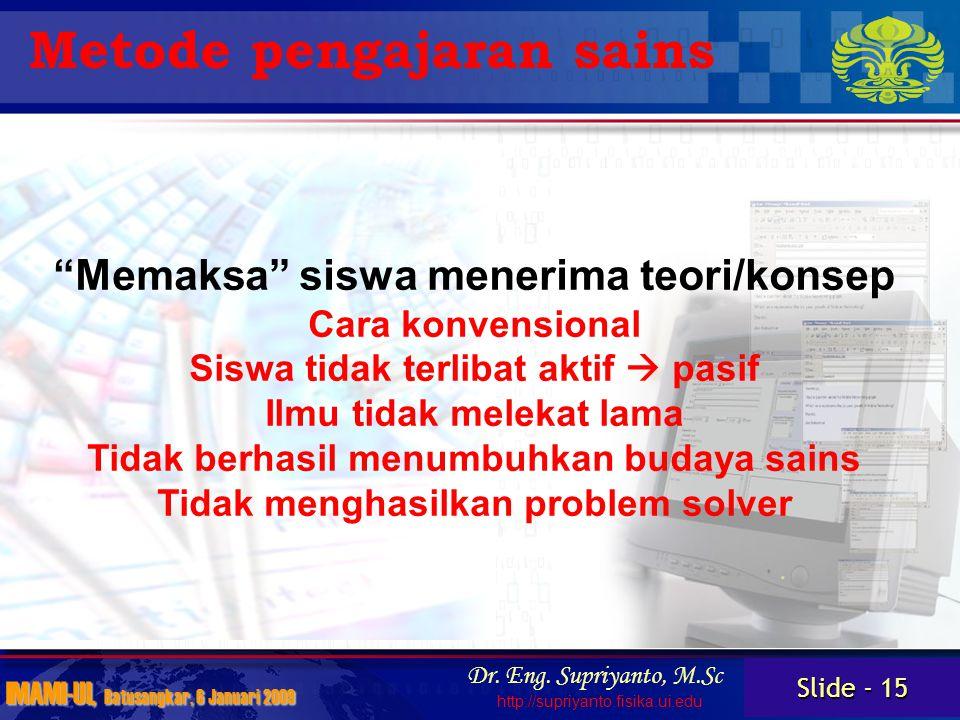 Slide - 15 IMAMI-UI, Batusangkar, 6 Januari 2009 Dr.