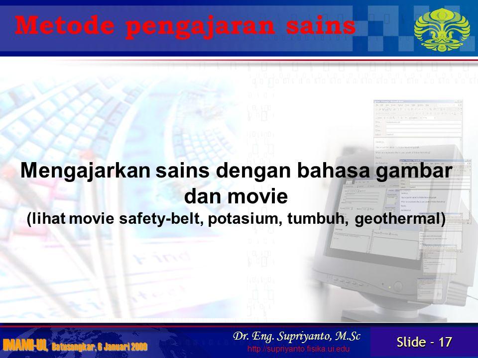 Slide - 17 IMAMI-UI, Batusangkar, 6 Januari 2009 Dr.