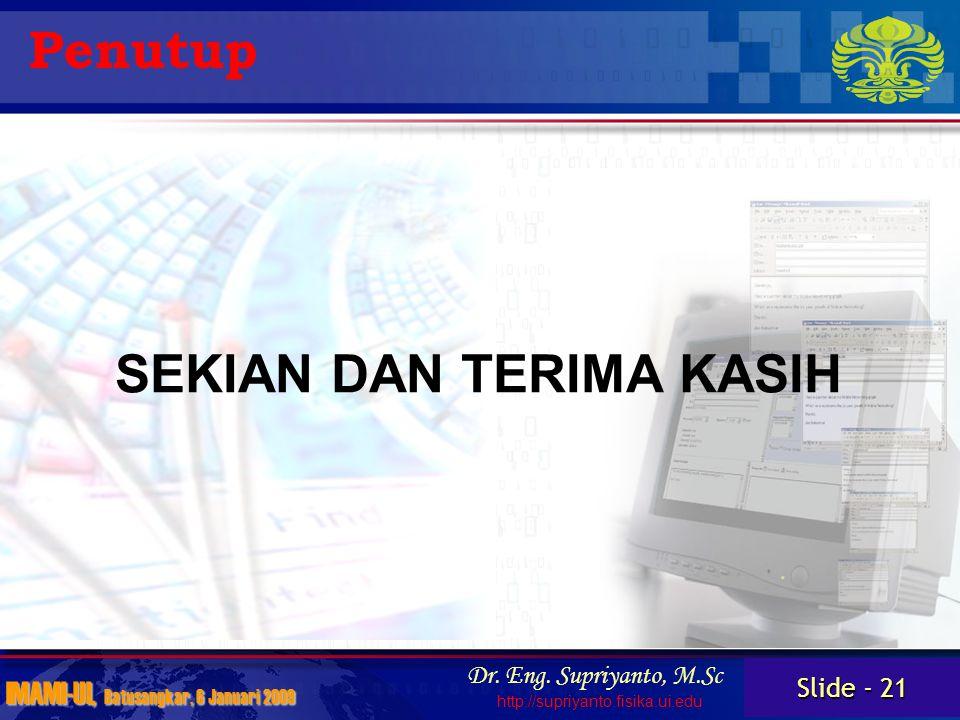 Slide - 21 IMAMI-UI, Batusangkar, 6 Januari 2009 Dr.