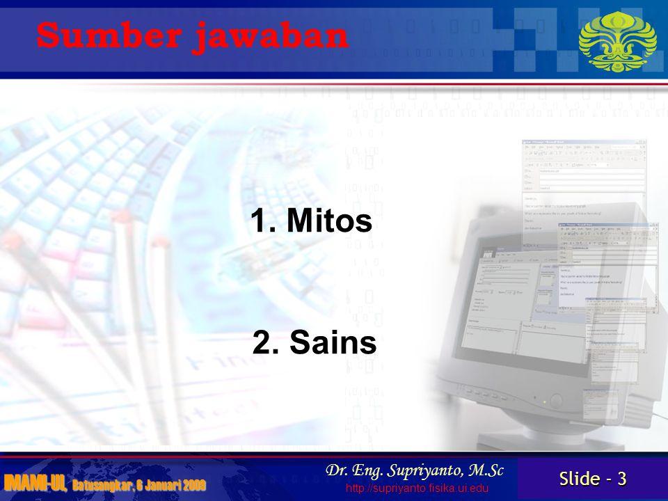 Slide - 4 IMAMI-UI, Batusangkar, 6 Januari 2009 Dr.