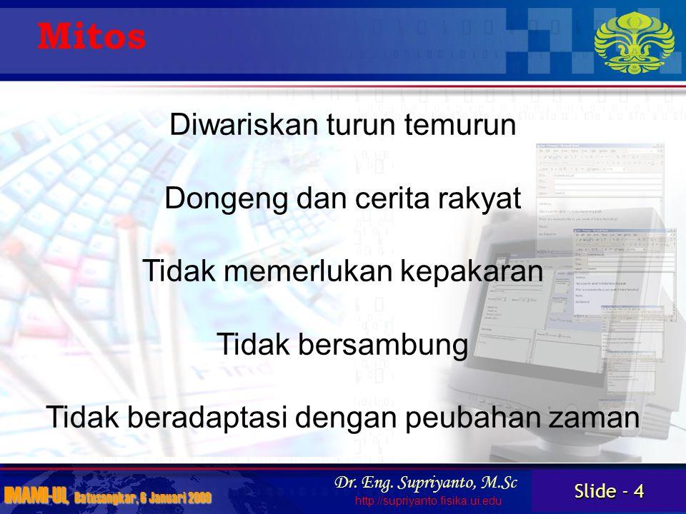 Slide - 5 IMAMI-UI, Batusangkar, 6 Januari 2009 Dr.