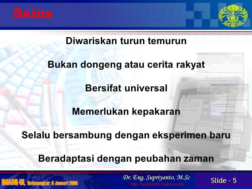 Slide - 16 IMAMI-UI, Batusangkar, 6 Januari 2009 Dr.