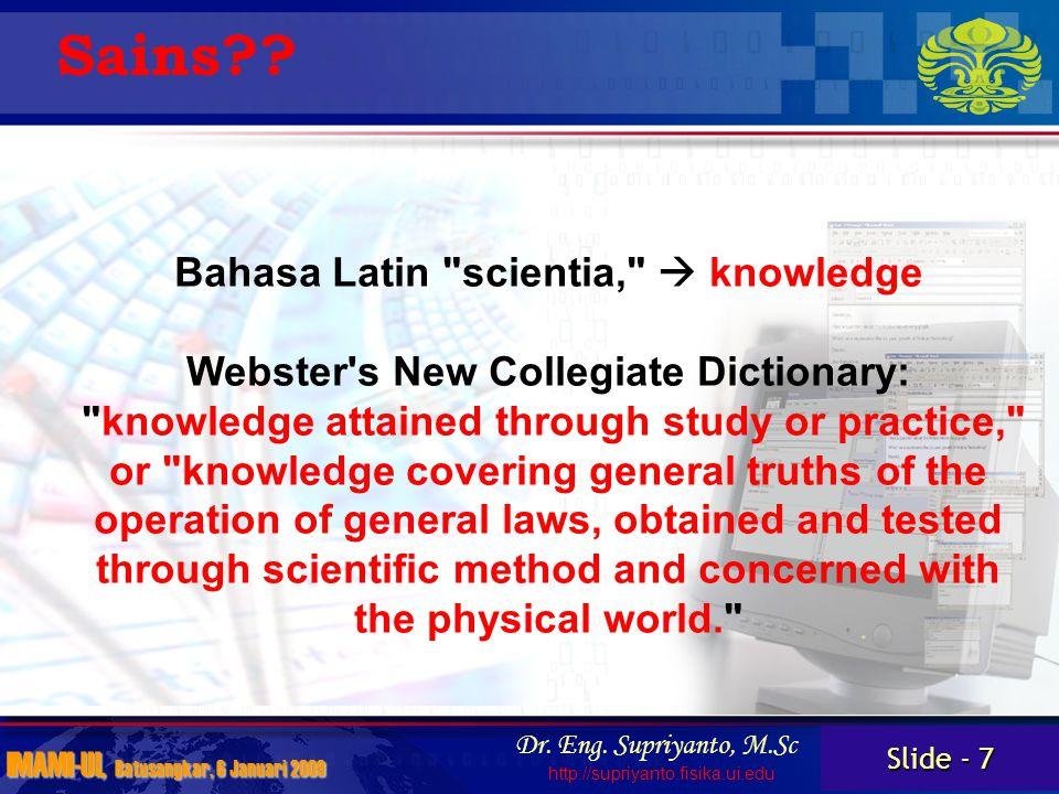 Slide - 18 IMAMI-UI, Batusangkar, 6 Januari 2009 Dr.