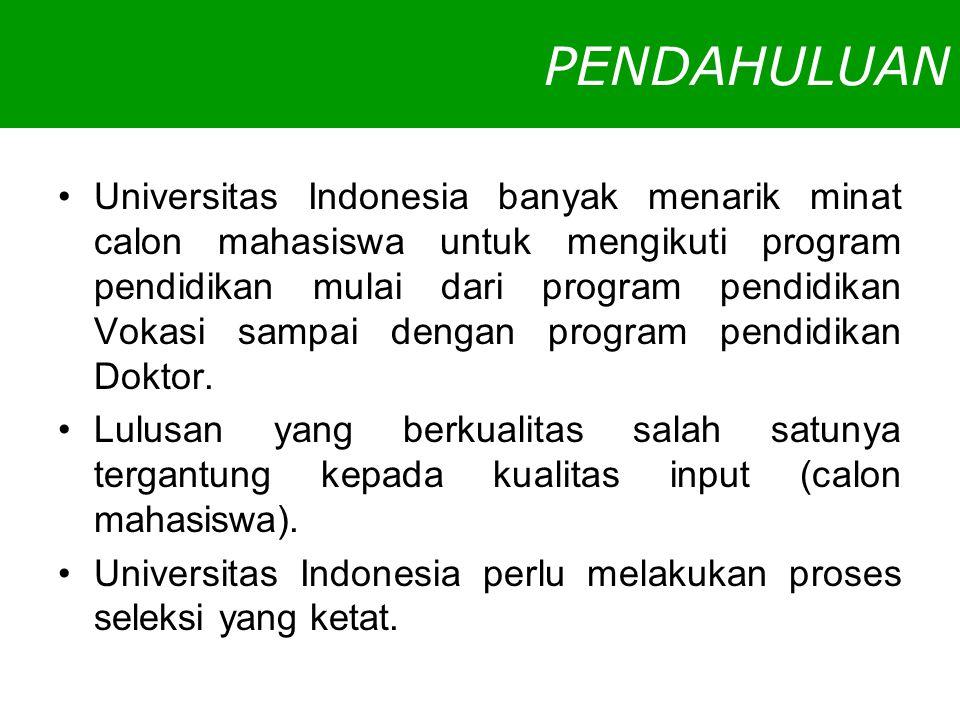 PENDAHULUAN Universitas Indonesia banyak menarik minat calon mahasiswa untuk mengikuti program pendidikan mulai dari program pendidikan Vokasi sampai dengan program pendidikan Doktor.
