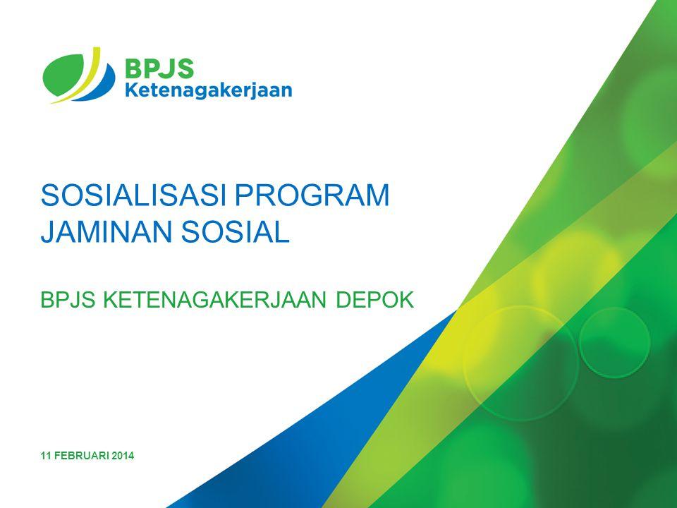 SOSIALISASI PROGRAM JAMINAN SOSIAL BPJS KETENAGAKERJAAN DEPOK 11 FEBRUARI 2014