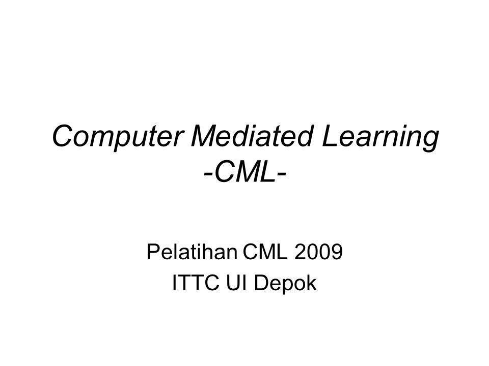 Computer Mediated Learning -CML- Pelatihan CML 2009 ITTC UI Depok