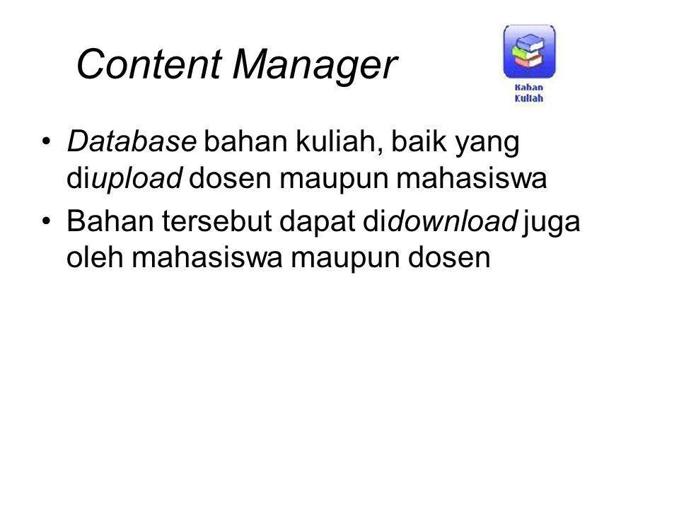 Content Manager Database bahan kuliah, baik yang diupload dosen maupun mahasiswa Bahan tersebut dapat didownload juga oleh mahasiswa maupun dosen