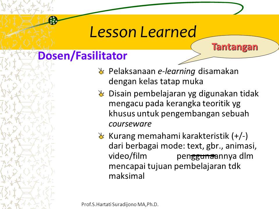Pelaksanaan e-learning disamakan dengan kelas tatap muka Disain pembelajaran yg digunakan tidak mengacu pada kerangka teoritik yg khusus untuk pengemb