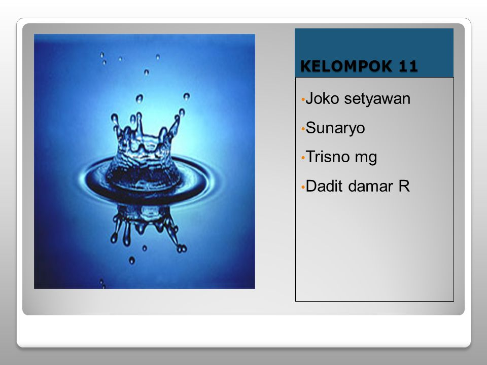 KELOMPOK 11 Joko setyawan Sunaryo Trisno mg Dadit damar R