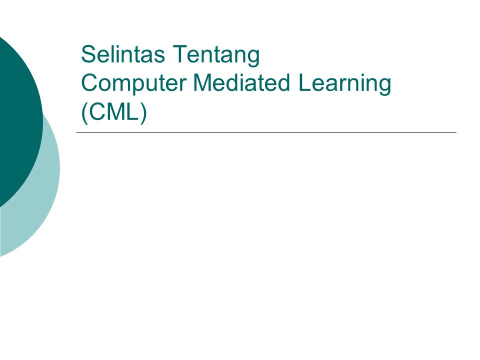 Selintas Tentang Computer Mediated Learning (CML)
