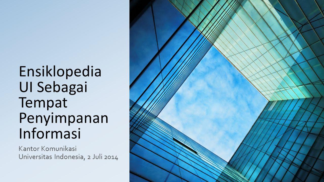 Ensiklopedia UI Sebagai Tempat Penyimpanan Informasi Kantor Komunikasi Universitas Indonesia, 2 Juli 2014