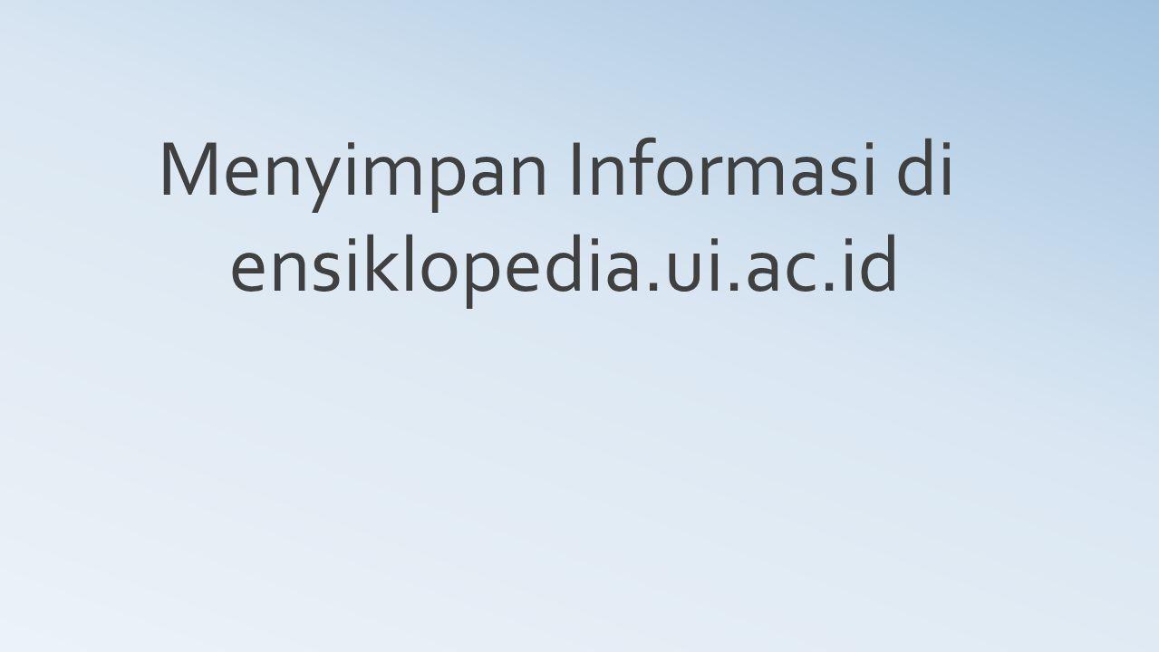 Menyimpan Informasi di ensiklopedia.ui.ac.id