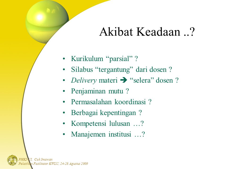 PHKI-UI, Cuk Imawan Pelatihan Fasilitator KWLU, 24-28 Agustus 2009 Akibat Keadaan...