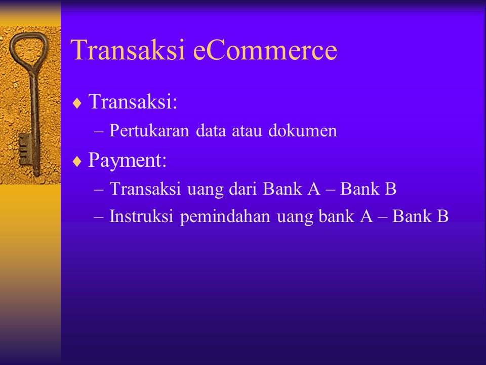 Ecommerce ~ Internet Commerce  Pertumbuhan transaksi elektronik di Internet  eCommerce  internet commerce  eCommerce: –B to B –B to C –C to C