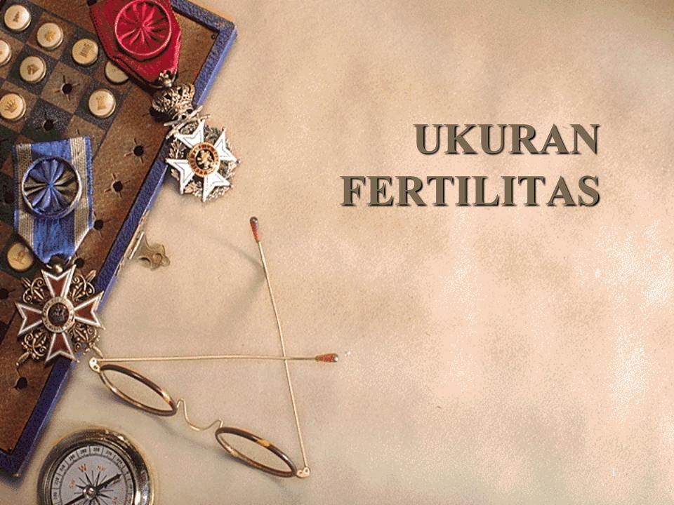 1 UKURAN FERTILITAS