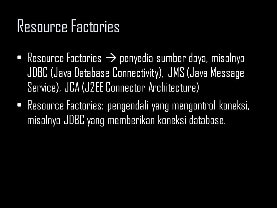 Keamanan pada EJB Prosedur Authentication dalam JAAS 6.Login context menginisialisasi login modul 7.Client mencoba login dengan memanggil method login() pada login context 8.Login context mengirimkan login() kepada login modul, bagaimana Authentication dilakukan 9.Login modul melakukan Authentication melalui pemiliknya (mis.