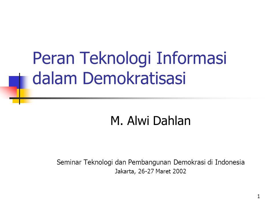 Seminar Teknologi dan Pembangunan Demokrasi di Indonesia12 Pengalaman Asia: TI sederhana TI 'sederhana' utk atasi kendala komunikasi, ump.