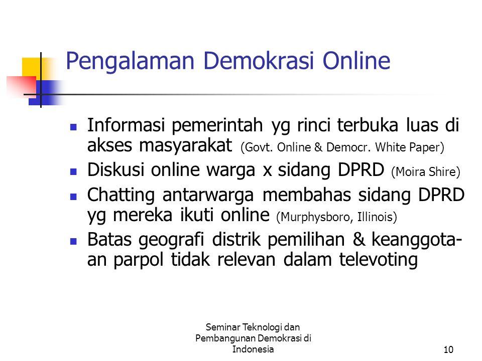 Seminar Teknologi dan Pembangunan Demokrasi di Indonesia10 Pengalaman Demokrasi Online Informasi pemerintah yg rinci terbuka luas di akses masyarakat (Govt.