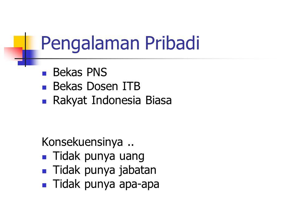 Pengalaman Pribadi Bekas PNS Bekas Dosen ITB Rakyat Indonesia Biasa Konsekuensinya..
