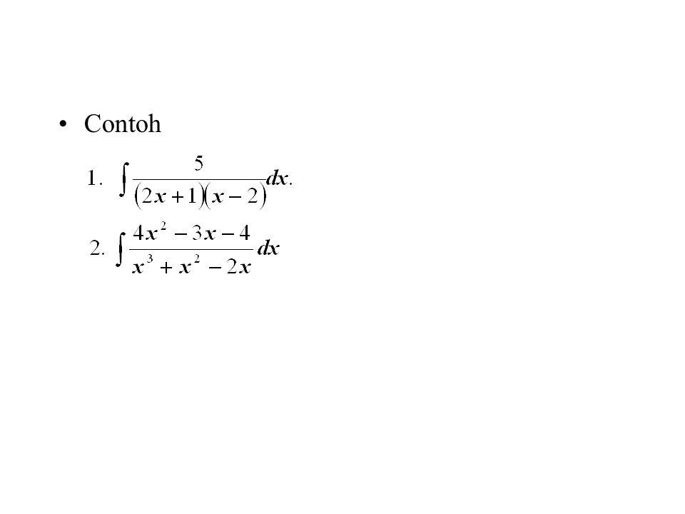 Faktor Kuadratik Jika Q(x) adalah (ax 2 + bx + c) n (kelipatan n dari faktor kuadratik ax 2 + bx + c), dimana ax 2 + bx + c tidak dapat difaktorkan i.e.