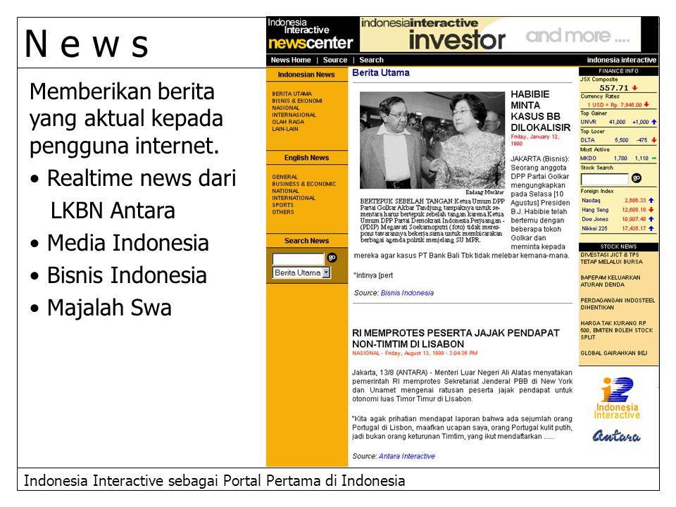 Indonesia Interactive sebagai Portal Pertama di Indonesia Memberikan berita yang aktual kepada pengguna internet. Realtime news dari LKBN Antara Media