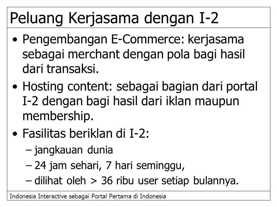Indonesia Interactive sebagai Portal Pertama di Indonesia Peluang Kerjasama dengan I-2 Pengembangan E-Commerce: kerjasama sebagai merchant dengan pola