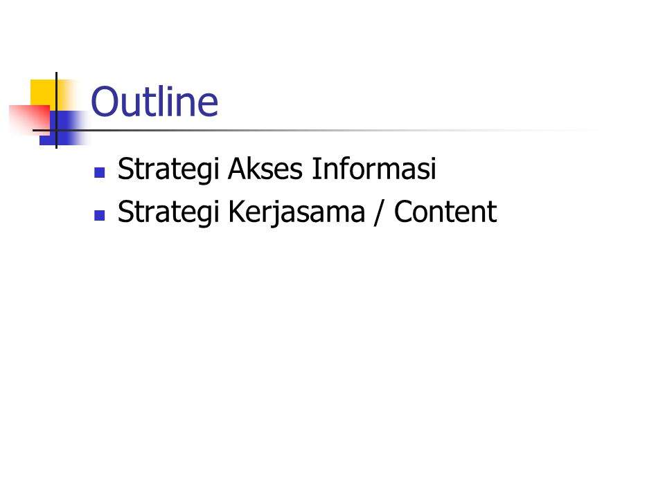 Outline Strategi Akses Informasi Strategi Kerjasama / Content