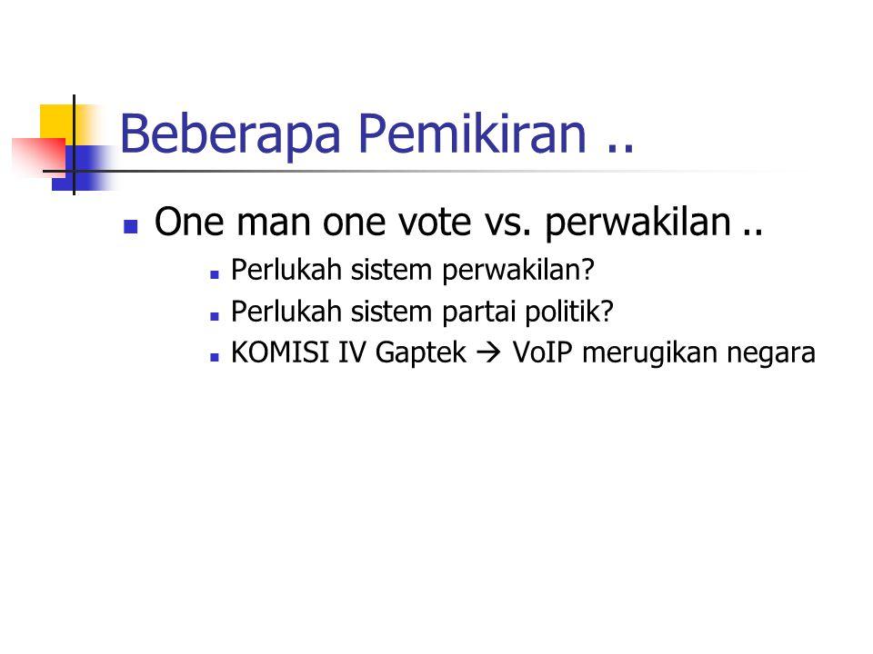 Beberapa Pemikiran.. One man one vote vs. perwakilan..