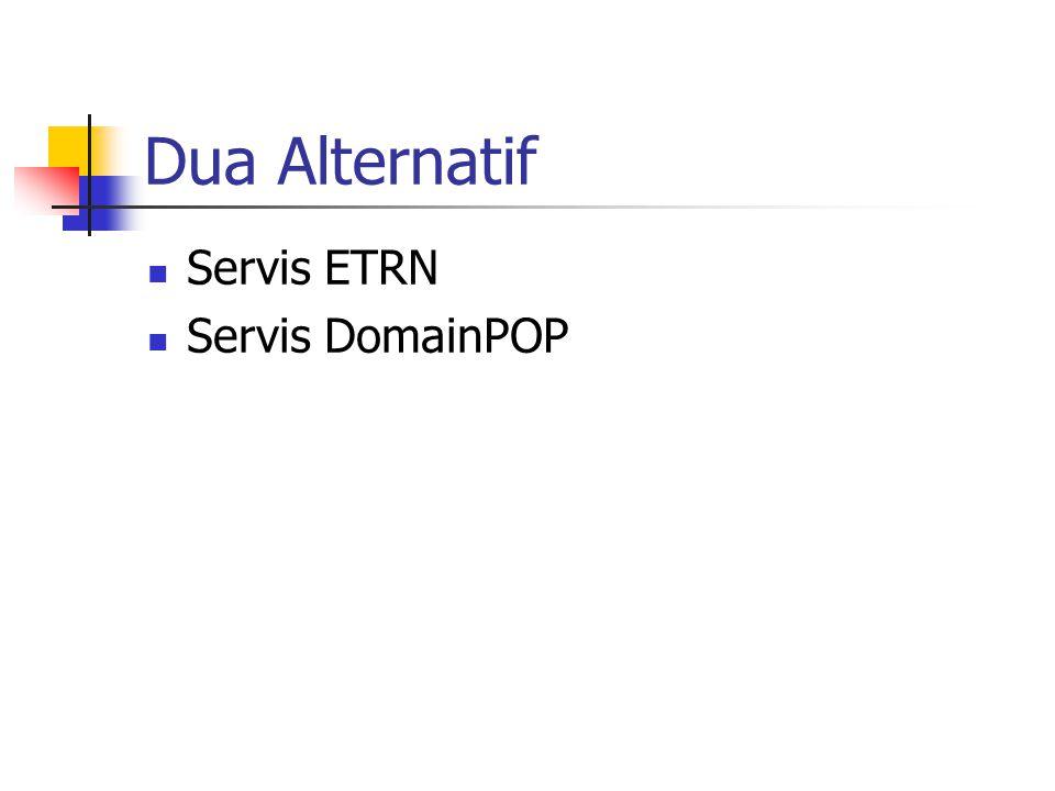 Dua Alternatif Servis ETRN Servis DomainPOP