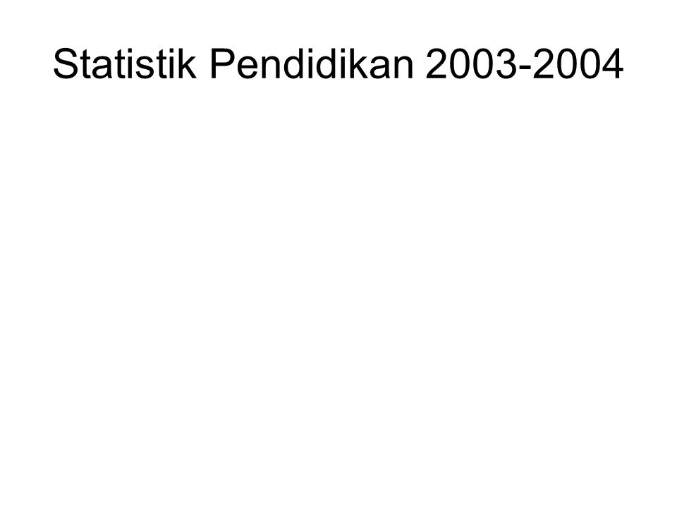 Statistik Pendidikan 2003-2004