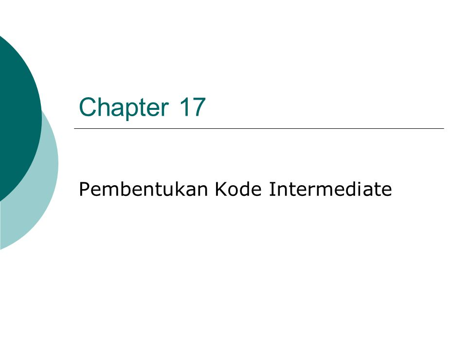 Chapter 17 Pembentukan Kode Intermediate