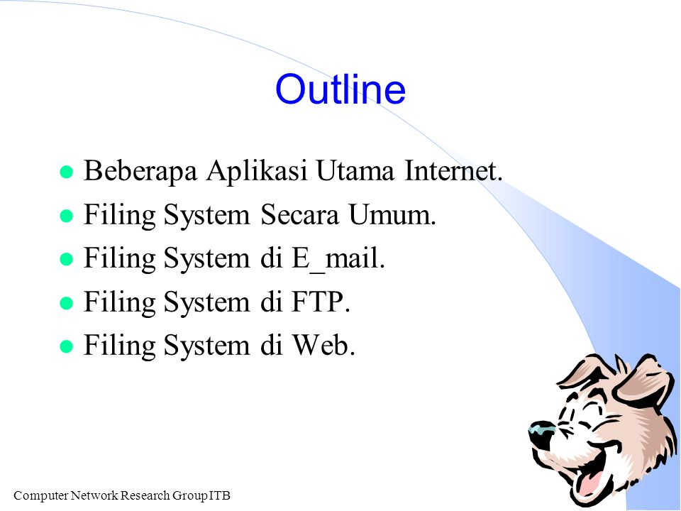 Computer Network Research Group ITB Outline l Beberapa Aplikasi Utama Internet.