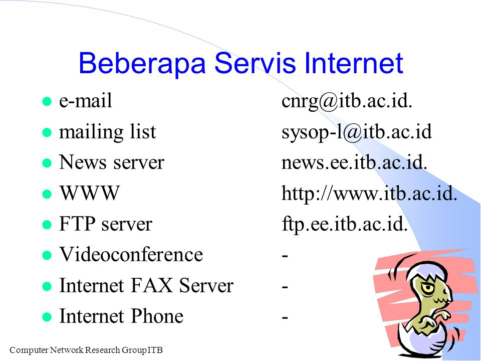 Computer Network Research Group ITB URL Universal Resource Locater http://www.itb.ac.id/cnrg/collaboration.html nama mesin.......