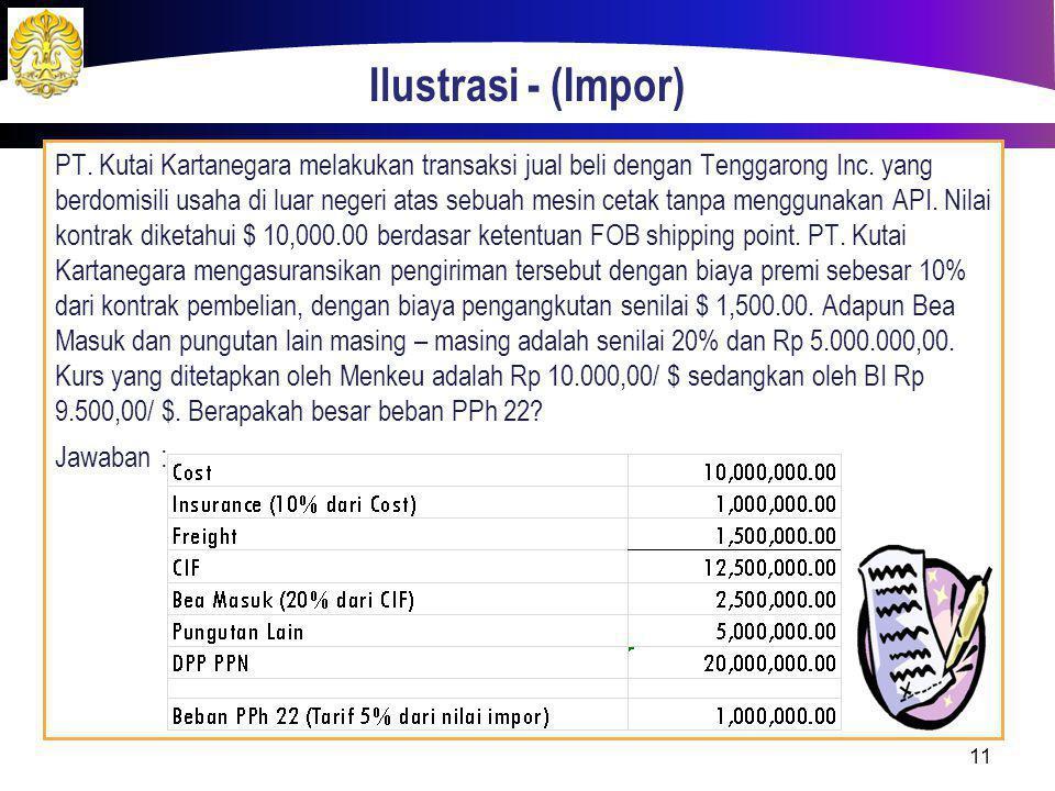 Ilustrasi - (Impor) PT. Kutai Kartanegara melakukan transaksi jual beli dengan Tenggarong Inc. yang berdomisili usaha di luar negeri atas sebuah mesin