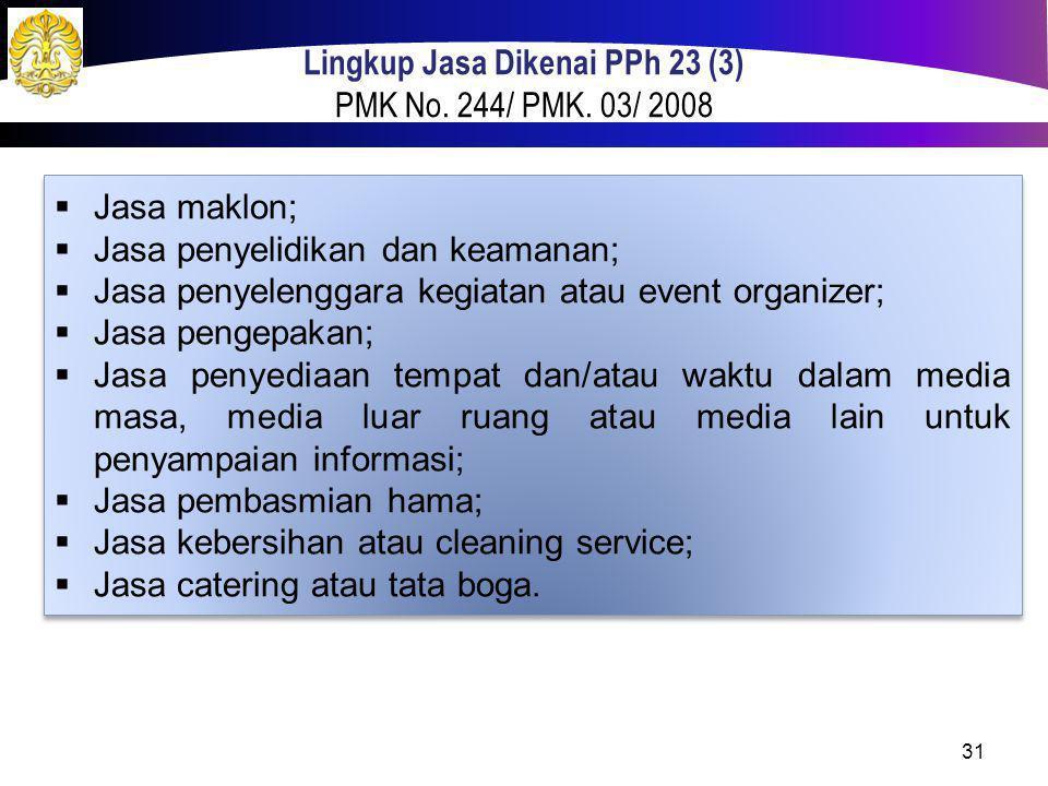  Jasa maklon;  Jasa penyelidikan dan keamanan;  Jasa penyelenggara kegiatan atau event organizer;  Jasa pengepakan;  Jasa penyediaan tempat dan/a