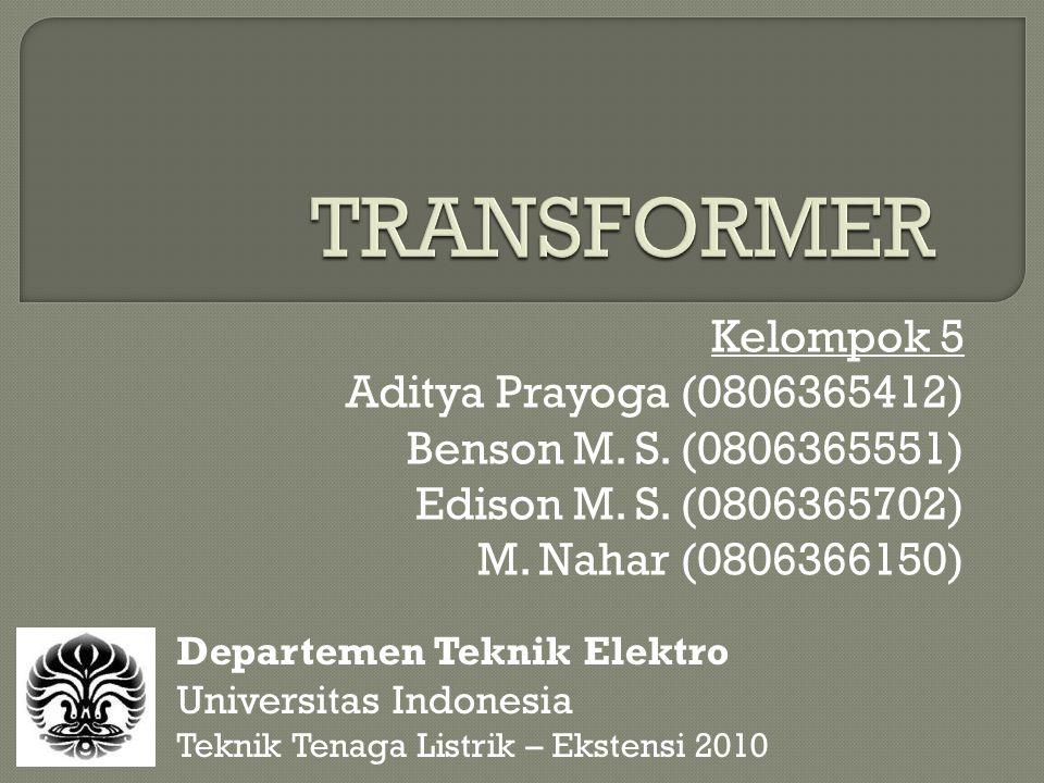  Introduksi Transformer  Transformer Praktis  Transformer 3 (Tiga) Fasa