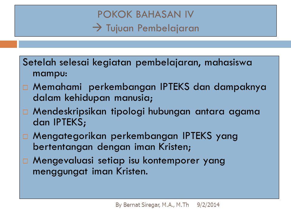 POKOK BAHASAN IV  Tujuan Pembelajaran 9/2/2014By Bernat Siregar, M.A., M.Th Setelah selesai kegiatan pembelajaran, mahasiswa mampu:  Memahami perkem