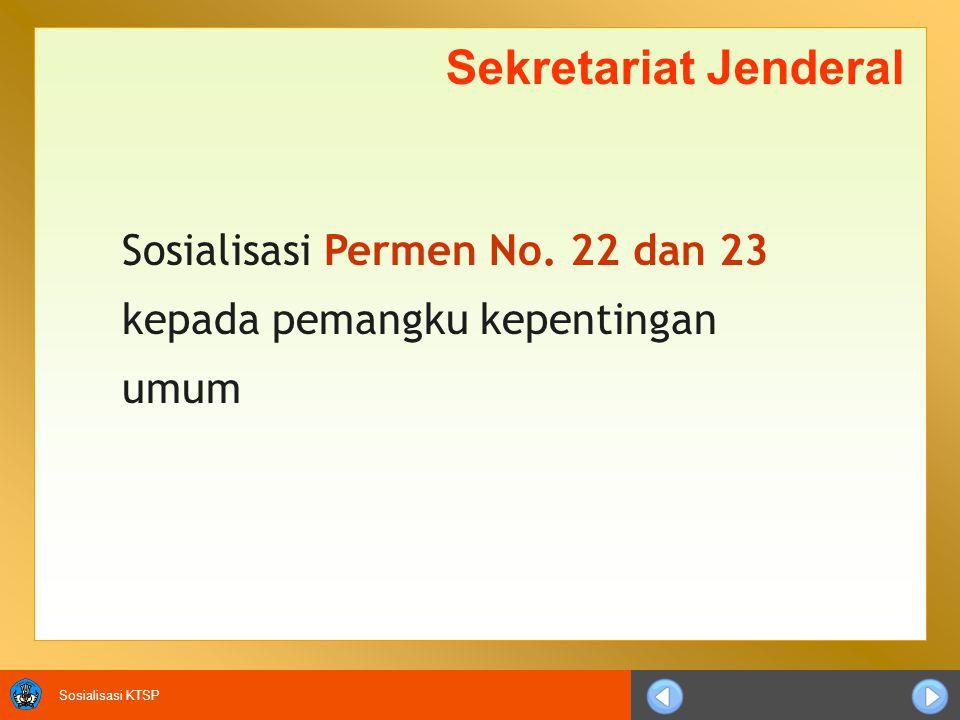 Sosialisasi KTSP Sekretariat Jenderal Sosialisasi Permen No.