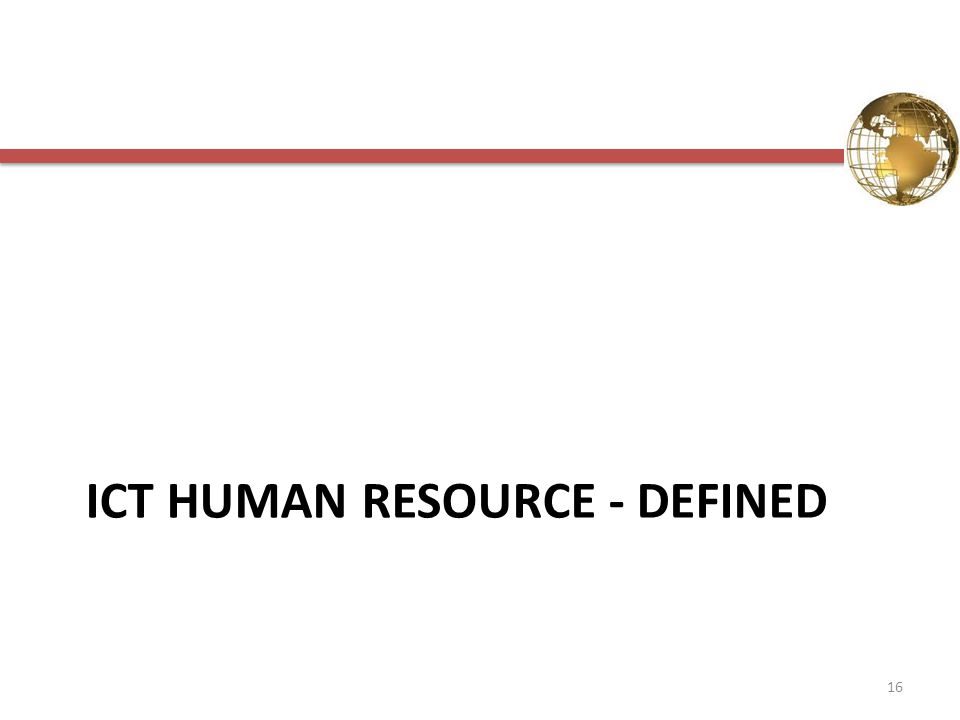 ICT HUMAN RESOURCE - DEFINED 16
