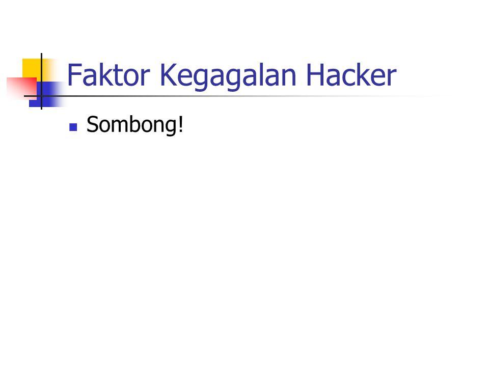 Faktor Kegagalan Hacker Sombong!