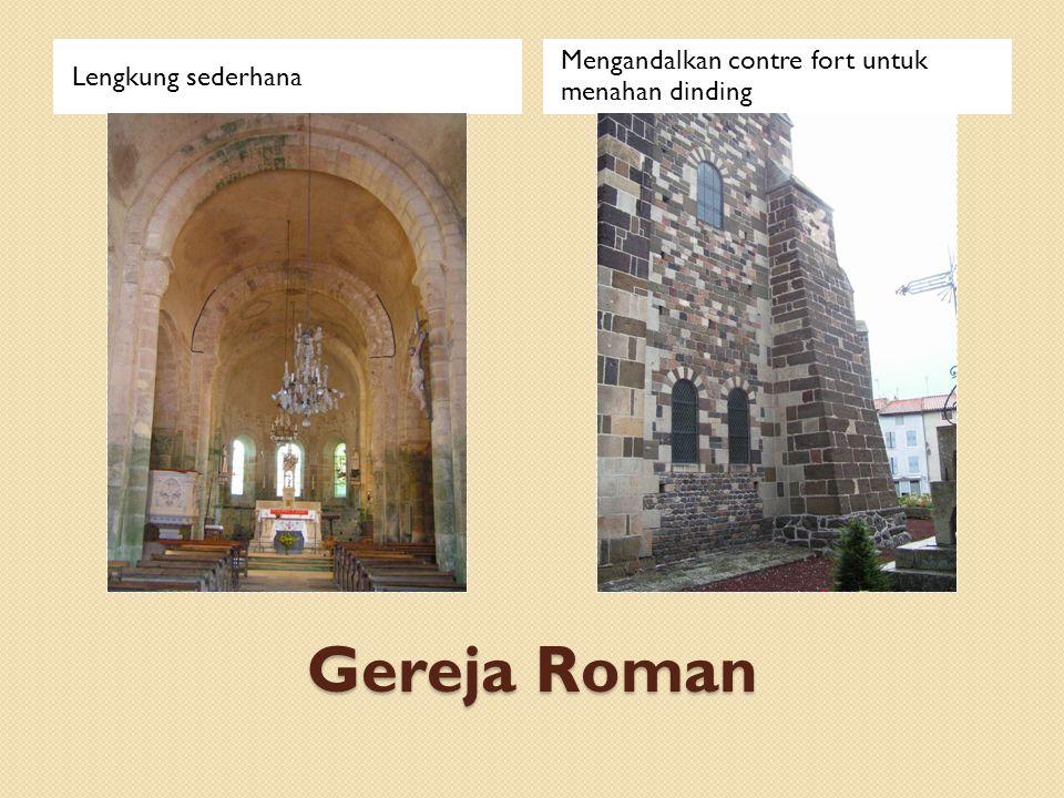 Gereja Roman Lengkung sederhana Mengandalkan contre fort untuk menahan dinding